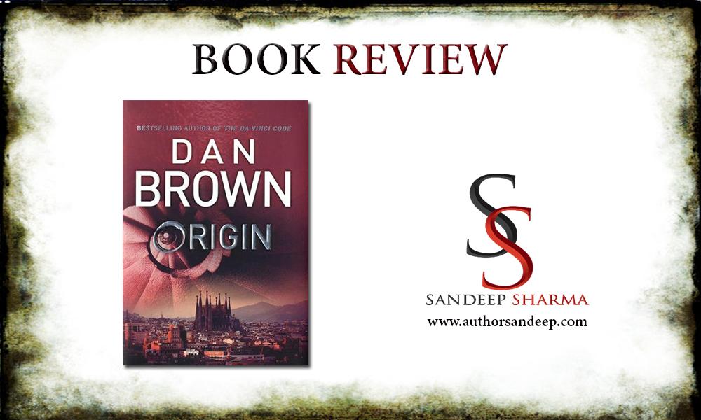 Origin By Dan Brown Book Review Sandeep Sharma